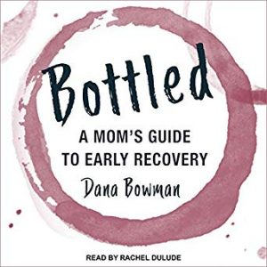 Bottled, Moms Guide To Early Recovery Book